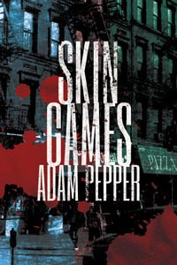 Cover Image Of 'Skin Games' By Adam Pepper
