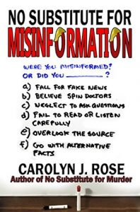 Cover Image Of 'No Substitute For Misinformation' by Carolyn J. Rose