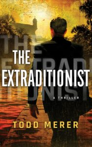 Cover Image Of 'The Extraditionist' By Todd Merer