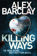 Cover Image Of 'Killing Ways' by Alex Barclay
