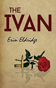 Cover Image Of The Book 'The Ivan' By Author Erin Eldridge