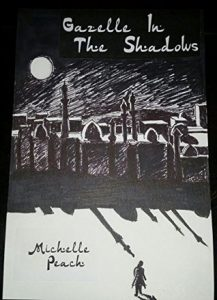 Cover Image Of The Book 'Gazelle In The Shadows' By Author Michelle Peach
