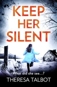 Cover Image Of The Book 'Keep Her Silent' By Author Theresa Talbot