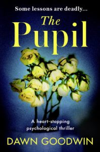 Cover Image Of The Book 'The Pupil' By Author Dawn Goodwin