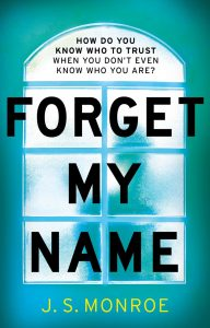 Cover Image Of The Book 'Forget My Name' By The Author J.S. Monroe