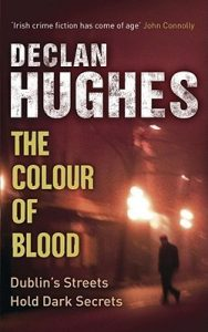 Cover image of the book 'The Colour Of Blood' by author Declan Hughes