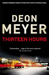 Cover image of the book 'Thirteen Hours' by author Deon Meyer