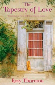 Cover image of the book 'The Tapestry Of Love' by author Rosy Thornton