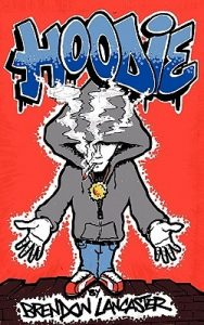 cover image of the book 'Hoodie' by Brendon Lancaster