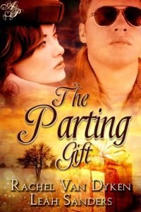 Cover image of the book 'The Parting Gift' by authors Rachel Van Dyken and Leah Sanders