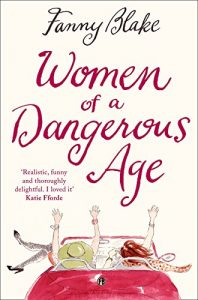 Cover image of the book 'Women Of A Dangerous Age' by author Fanny Blake