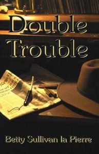 A picture of the front cover of Double Trouble by Betty Sullivan La Pierre