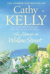 Cover image of the book 'The House On Willow Street' by author Cathy Kelly