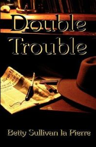 Cover image of the book 'Double Trouble' by author Betty Sullivan La Pierre