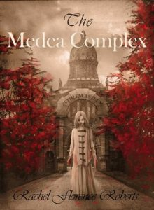 cover image of 'The Medea Complex' a novel by Rachel Florence Roberts