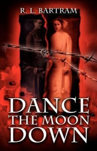 Cover Image 'Dance The Moon Down' By R.L. Bartram