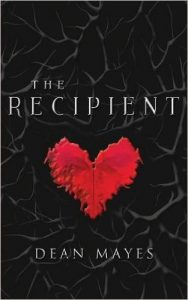 Taken From Amazon, The Cover Image Of 'The Recipient' a Novel By Dean Maye