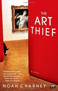 Cover image of the book 'The Art Thief' by author Noah Charney