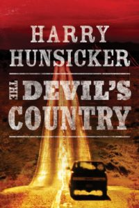 Cover Image For 'The Devil's Country' By Harry Hunsicker