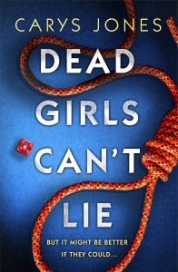 Cover Image Of 'Dead Girls Can't Lie' By Carys Jones