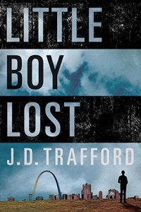 Cover Image - 'Little Boy Lost' By J.D. Trafford