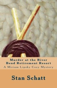 Cover Image Of 'Murder At The River Bend Retirement Resort' By Stan Schatt