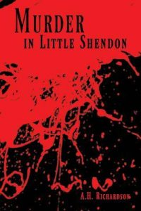 Cover Image Of 'Murder In Little Shendon' By A.H. (Angela) Richardson