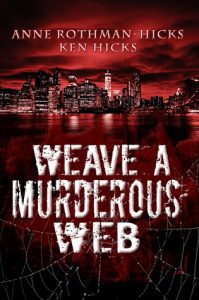 Cover Image Of 'Weave A Murderous Web' By Anne Rothman-Hicks And Ken Hicks