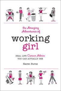Cover Image Of The Book 'The amazing Adventures Of Working Girl' By Author Karen Burns