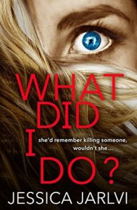 Cover Image Of The Book 'What Did I Do?' By Author Jessica Jarlvi