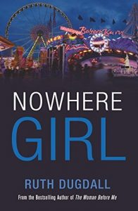 Cover Image Of The Book 'Nowhere Girl' by Author Ruth Dugdall