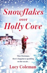 Cover Image Of The Book 'Snowflakes Over Holly Cove' By The Author Lucy Coleman