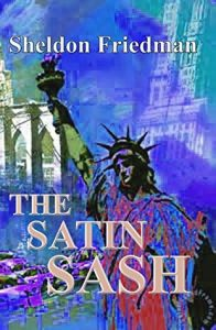 Cover Image Of The Book 'The Satin Sash' By Author Sheldon Friedman