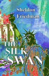 Cover Image Of The Book 'The Silk Swan' By Sheldon Friedman