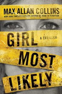 Cover Image Of The Book 'Girl Most Likely' By Author Max Allan Collins