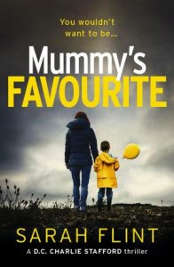 The alternative paperback cover image of the book 'Mummy's Favourite' by author Sarah Flint