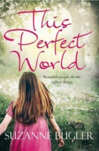 Cover Image Of The Book 'This Perfect World' By Author Suzanne Bugler