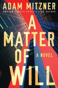 Cover image of the book 'A Matter Of Will' by the author Adam Mitzner