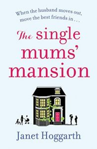 Cover image of the book 'The Single Mums' Mansion' by author Janet Hoggarth