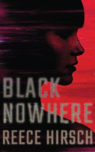 Cover image of the book 'Black Nowhere' by author Reece Hirsch