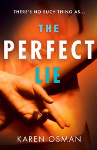 Cover Image Of The Book 'The Perfect Lie' by Author Karen Osman