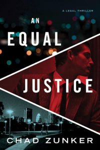Cover Image of the book 'An Equal Justice' by author Chad Zunker