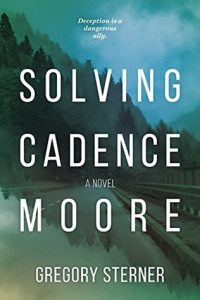 Cover image of the book 'Solving Cadence Moore' by author Gregory Sterner