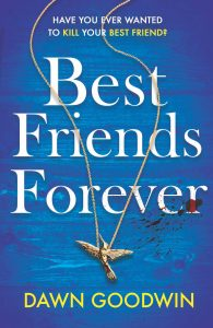 Cover image of the book 'Best Friends Forever' by author Dawn Goodwin