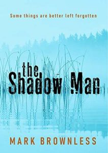 Cover image of the book 'The Shadow Man' by author Mark Brownless