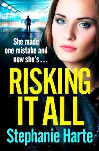 Cover Image of the book 'Risking It All' by author Stephanie Harte