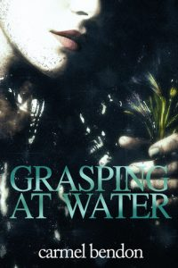 Cover image of the book 'Grasping At Watr' by the author Carmel Bendon
