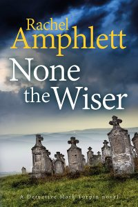 Cover Image of the book 'None The Wiser' by author Rachel Amphlett