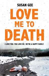 Cover image of the book 'Love Me To Death' by author Susan Gee