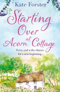 Cover image of the book 'Starting Over At Acorn Cottage' by author Kate Forster